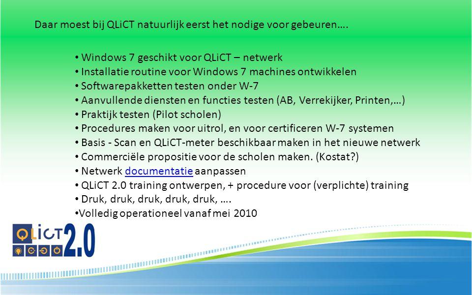 Daar moest bij QLiCT natuurlijk eerst het nodige voor gebeuren…. Windows 7 geschikt voor QLiCT – netwerk Installatie routine voor Windows 7 machines o