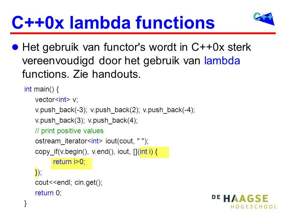 C++0x lambda functions Het gebruik van functor s wordt in C++0x sterk vereenvoudigd door het gebruik van lambda functions.