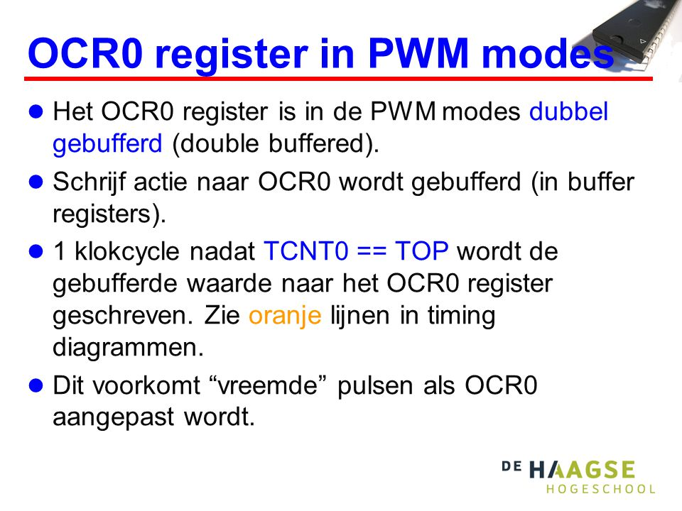 OCR0 register in PWM modes Het OCR0 register is in de PWM modes dubbel gebufferd (double buffered).