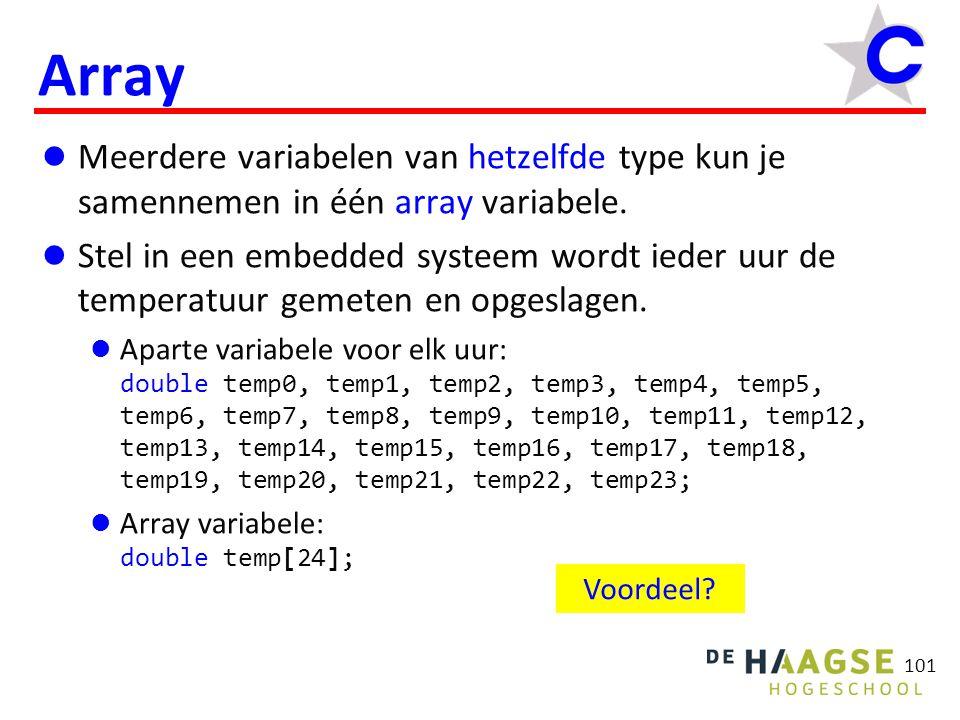 101 Array Meerdere variabelen van hetzelfde type kun je samennemen in één array variabele.