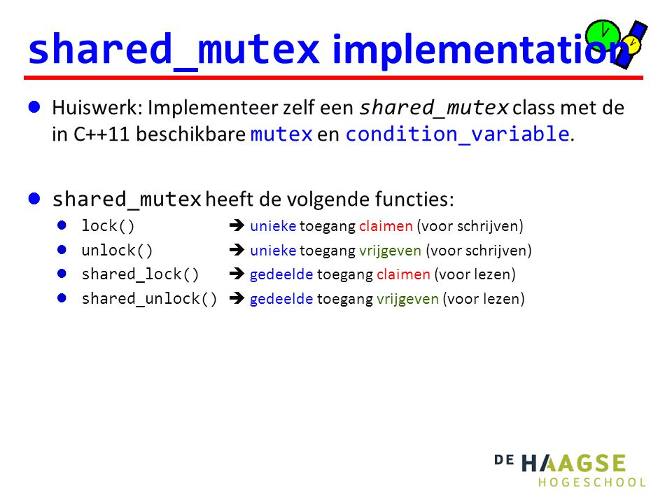 shared_mutex implementation Huiswerk: Implementeer zelf een shared_mutex class met de in C++11 beschikbare mutex en condition_variable.