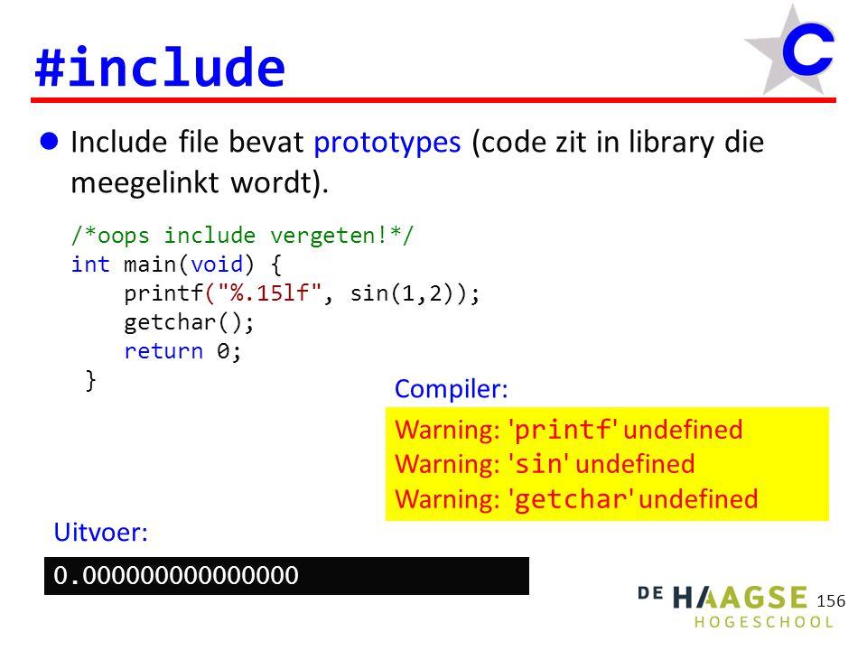 156 #include Include file bevat prototypes (code zit in library die meegelinkt wordt).