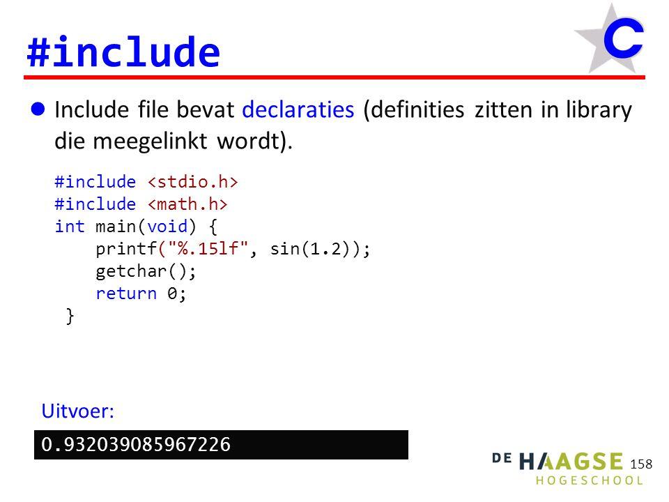 158 #include Include file bevat declaraties (definities zitten in library die meegelinkt wordt).