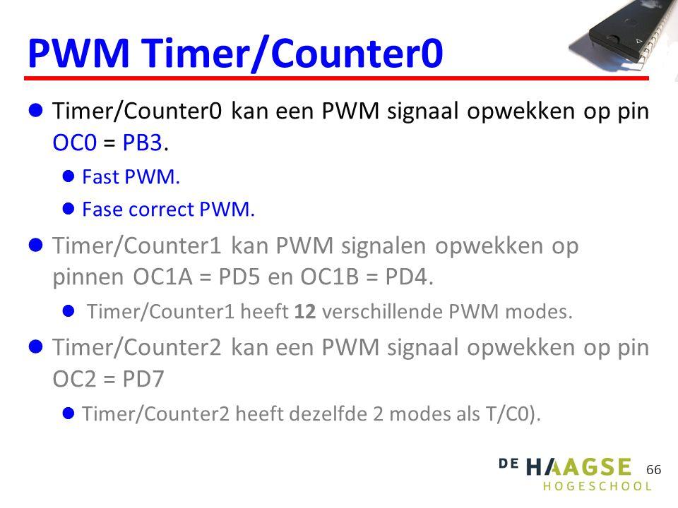 66 PWM Timer/Counter0 Timer/Counter0 kan een PWM signaal opwekken op pin OC0 = PB3. Fast PWM. Fase correct PWM. Timer/Counter1 kan PWM signalen opwekk