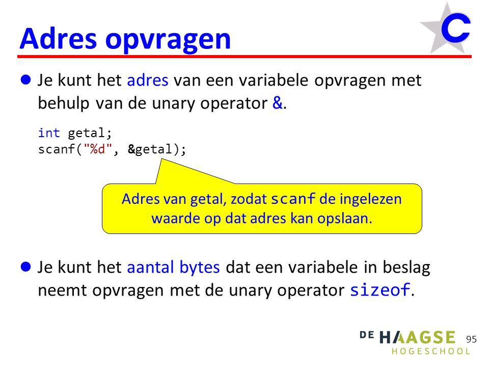 95 Adres opvragen Je kunt het adres van een variabele opvragen met behulp van de unary operator &.