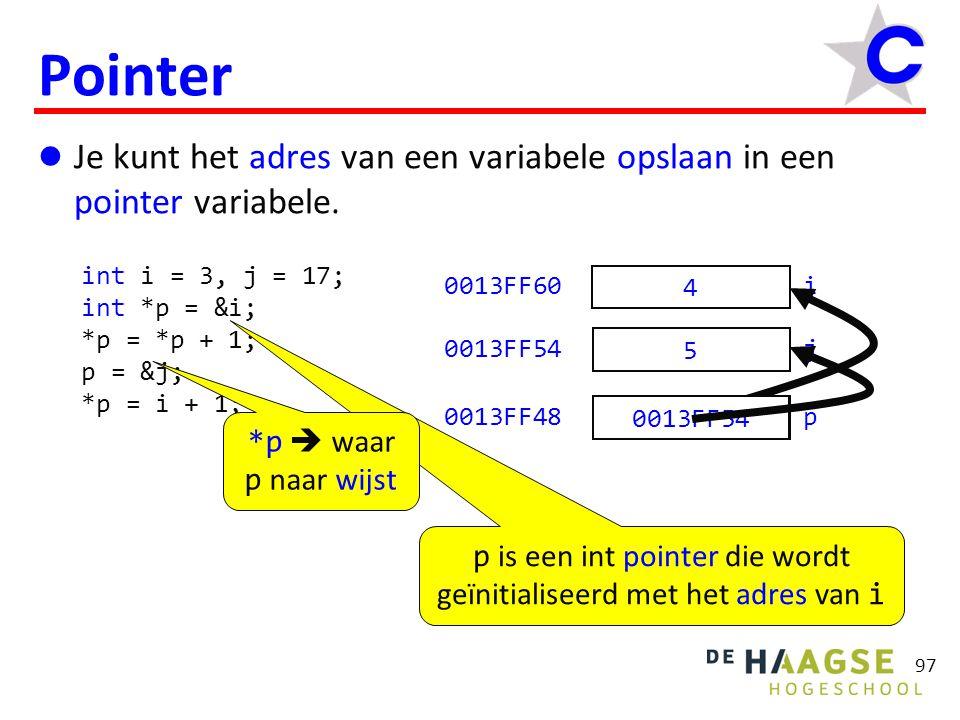 97 Pointer Je kunt het adres van een variabele opslaan in een pointer variabele.