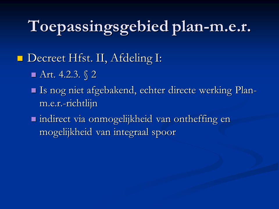 Toepassingsgebied plan-m.e.r. Decreet Hfst. II, Afdeling I: Decreet Hfst.