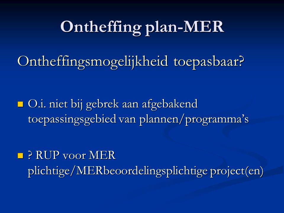 Ontheffing plan-MER Ontheffingsmogelijkheid toepasbaar.