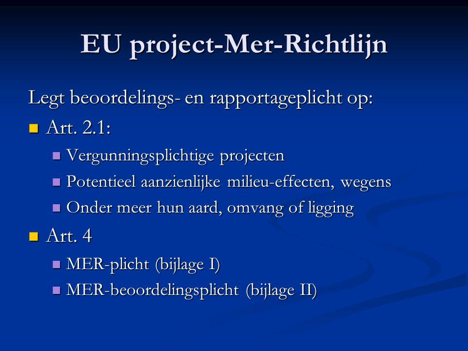 EU project-Mer-Richtlijn Legt beoordelings- en rapportageplicht op: Art.