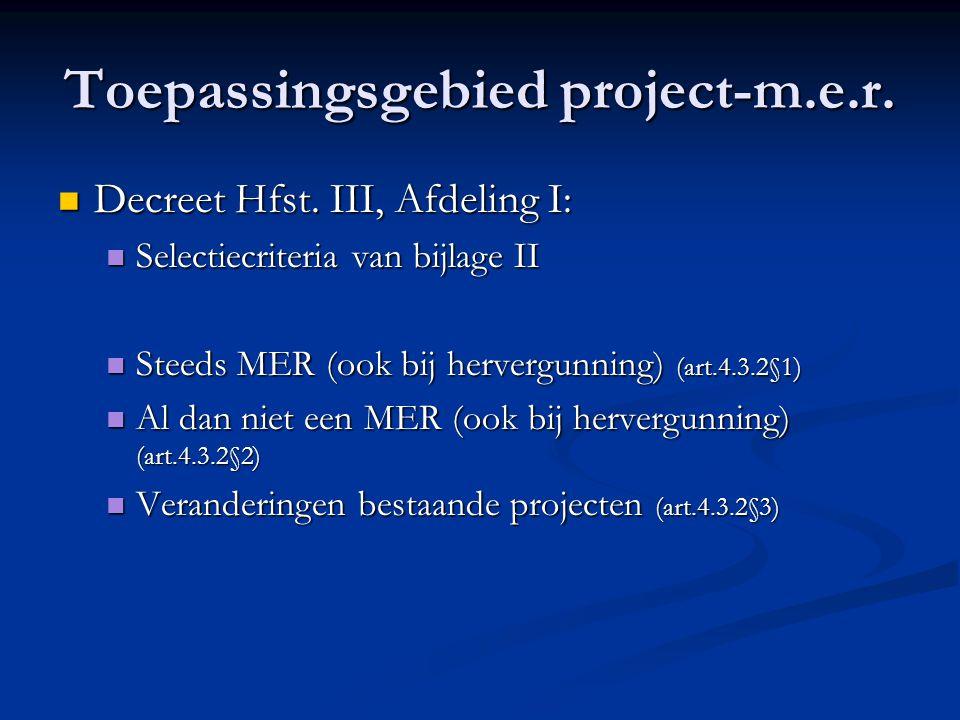 Toepassingsgebied project-m.e.r. Decreet Hfst. III, Afdeling I: Decreet Hfst.
