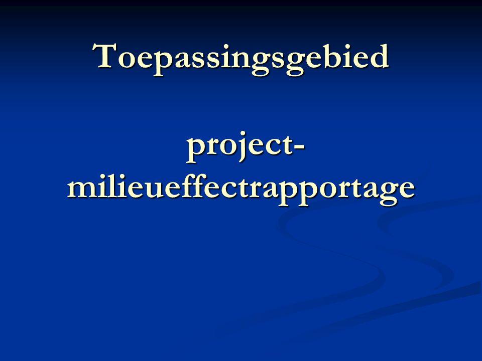 Toepassingsgebied project- milieueffectrapportage