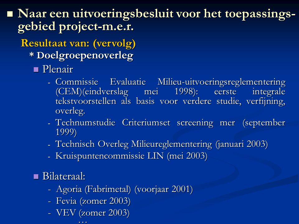 * D oelgroepenoverleg Plenair Plenair - Commissie Evaluatie Milieu-uitvoeringsreglementering (CEM)(eindverslag mei 1998): eerste integrale tekstvoorstellen als basis voor verdere studie, verfijning, overleg.