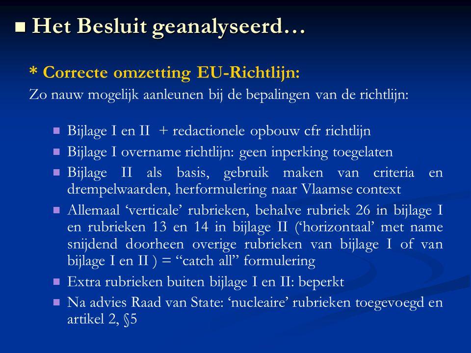 * Correcte omzetting EU-Richtlijn: Zo nauw mogelijk aanleunen bij de bepalingen van de richtlijn: Bijlage I en II + redactionele opbouw cfr richtlijn