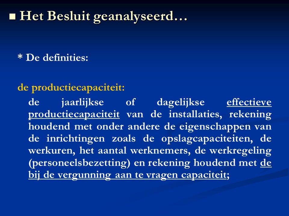 * De definities: de productiecapaciteit: de jaarlijkse of dagelijkse effectieve productiecapaciteit van de installaties, rekening houdend met onder an