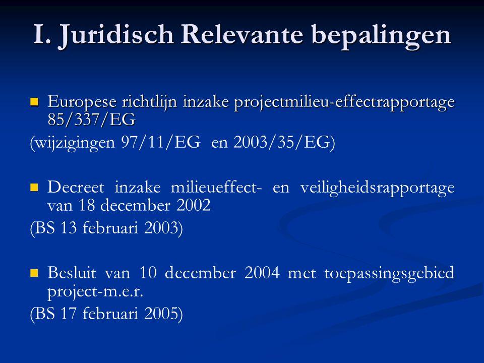 Decreet inzake milieueffect- en veiligheidsrapportage van 18/12/2002 Hoofdstuk III, afdeling I: Toepassingsgebied De lijsten * Steeds MER (ook bij hervergunning) (artikel 4.3.2.§1) * Al dan niet MER (ook bij hervergunning) (artikel 4.3.2.§2) * Veranderingen (artikel 4.3.2.§3) * Selectiecriteria: die van bijlage II