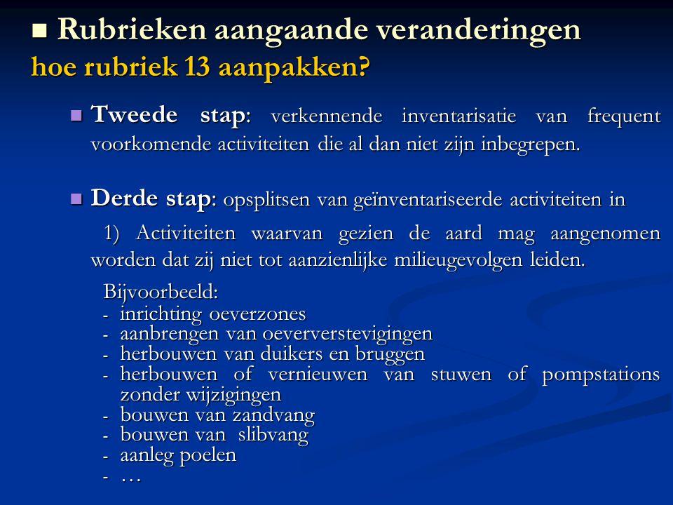 Tweede stap: verkennende inventarisatie van frequent voorkomende activiteiten die al dan niet zijn inbegrepen. Tweede stap: verkennende inventarisatie