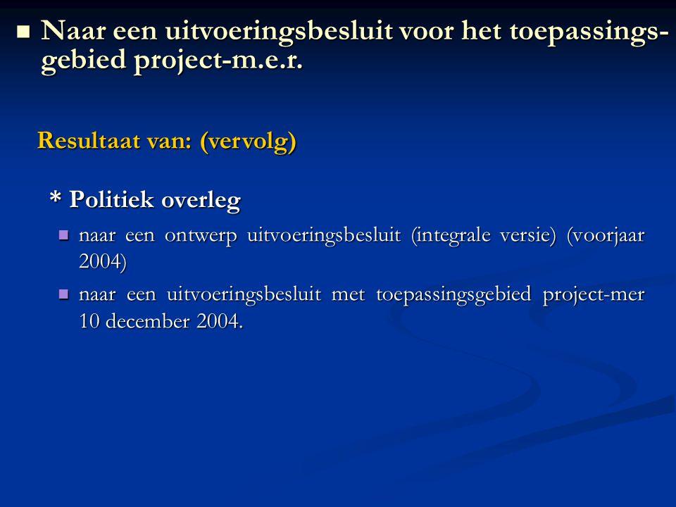 * Correcte omzetting EU-Richtlijn: Zo nauw mogelijk aanleunen bij de bepalingen van de richtlijn: Bijlage I en II + redactionele opbouw cfr richtlijn Bijlage I overname richtlijn: geen inperking toegelaten Bijlage II als basis, gebruik maken van criteria en drempelwaarden, herformulering naar Vlaamse context Allemaal 'verticale' rubrieken, behalve rubriek 26 in bijlage I en rubrieken 13 en 14 in bijlage II ('horizontaal' met name snijdend doorheen overige rubrieken van bijlage I of van bijlage I en II ) = catch all formulering Extra rubrieken buiten bijlage I en II: beperkt Na advies Raad van State: 'nucleaire' rubrieken toegevoegd en artikel 2, §5 Het Besluit geanalyseerd… Het Besluit geanalyseerd…