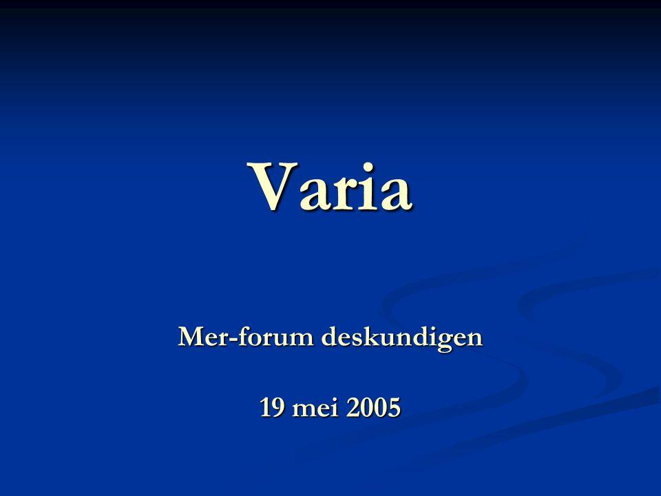 Varia Mer-forum deskundigen 19 mei 2005