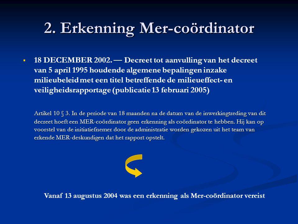 2. Erkenning Mer-coördinator   18 DECEMBER 2002. — Decreet tot aanvulling van het decreet van 5 april 1995 houdende algemene bepalingen inzake milie