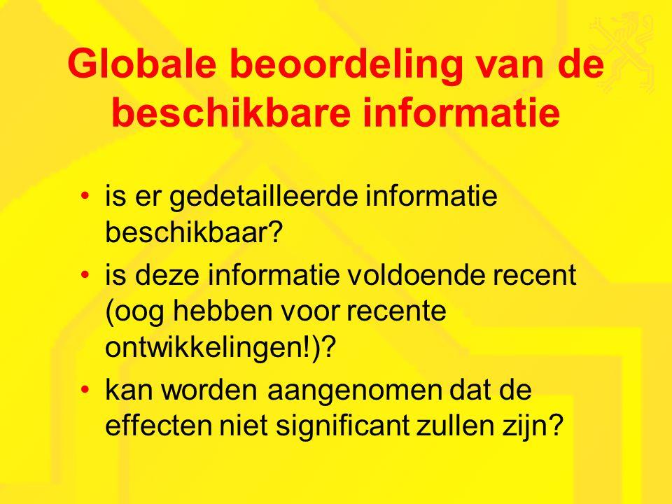 Globale beoordeling van de beschikbare informatie is er gedetailleerde informatie beschikbaar.