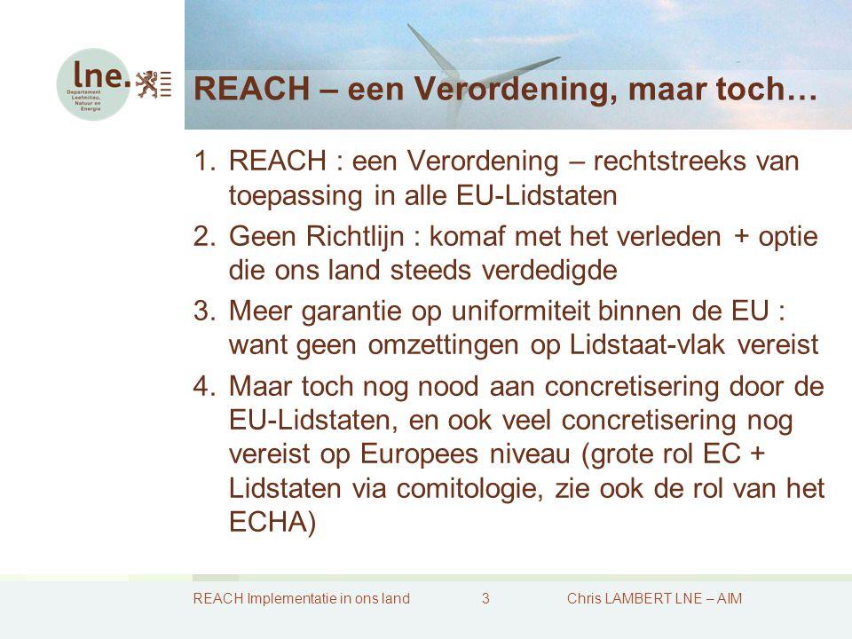 REACH Implementatie in ons land4Chris LAMBERT LNE – AIM Verplichtingen voor de EU-Lidstaten 1.