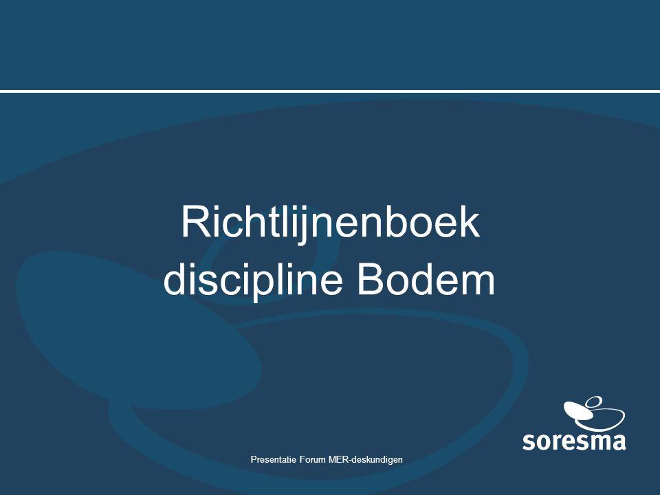 Presentatie Forum MER-deskundigen Richtlijnenboek discipline Bodem
