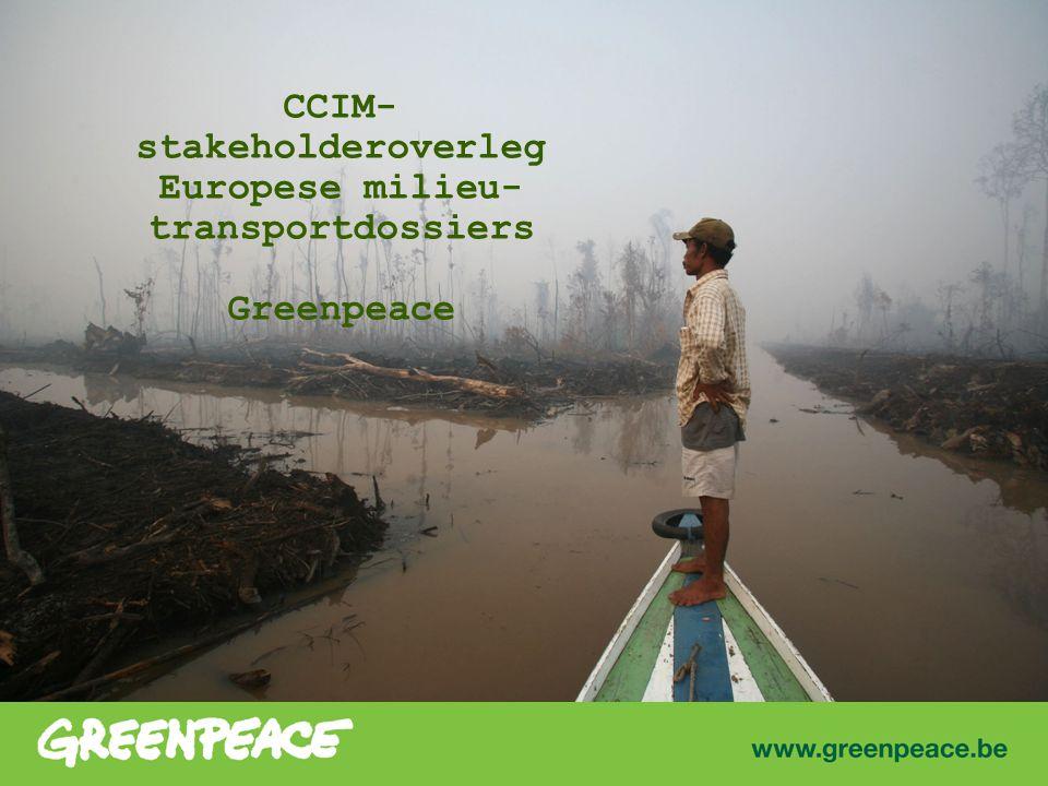 CCIM- stakeholderoverleg Europese milieu- transportdossiers Greenpeace