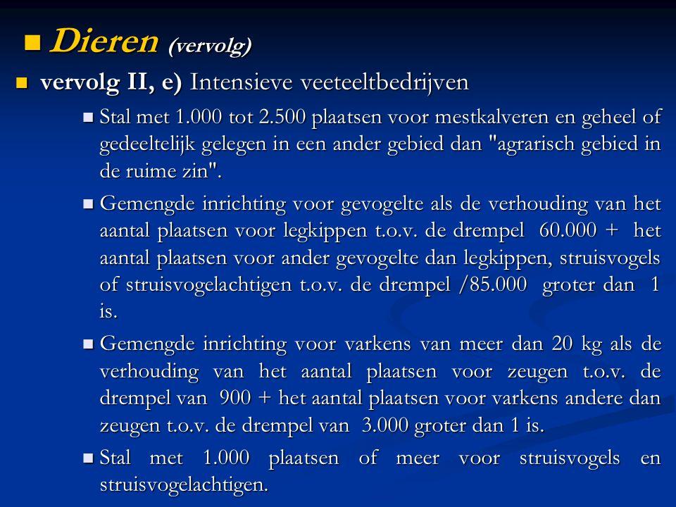 vervolg II, e) Intensieve veeteeltbedrijven vervolg II, e) Intensieve veeteeltbedrijven Stal met 1.000 tot 2.500 plaatsen voor mestkalveren en geheel