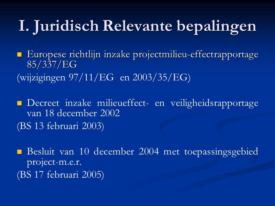 I. Juridisch Relevante bepalingen Europese richtlijn inzake projectmilieu-effectrapportage 85/337/EG Europese richtlijn inzake projectmilieu-effectrap