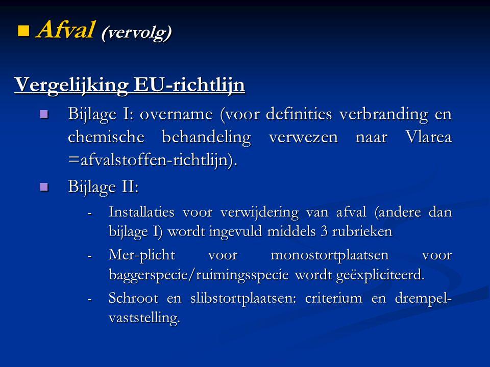 Vergelijking EU-richtlijn Bijlage I: overname (voor definities verbranding en chemische behandeling verwezen naar Vlarea =afvalstoffen-richtlijn). Bij