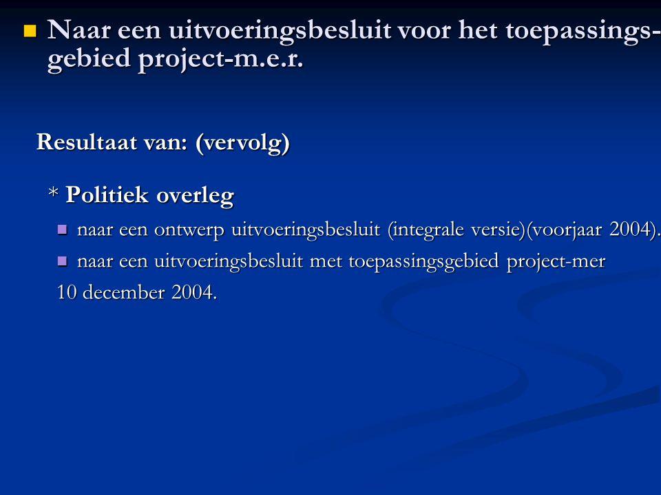 * Politiek overleg naar een ontwerp uitvoeringsbesluit (integrale versie)(voorjaar 2004).