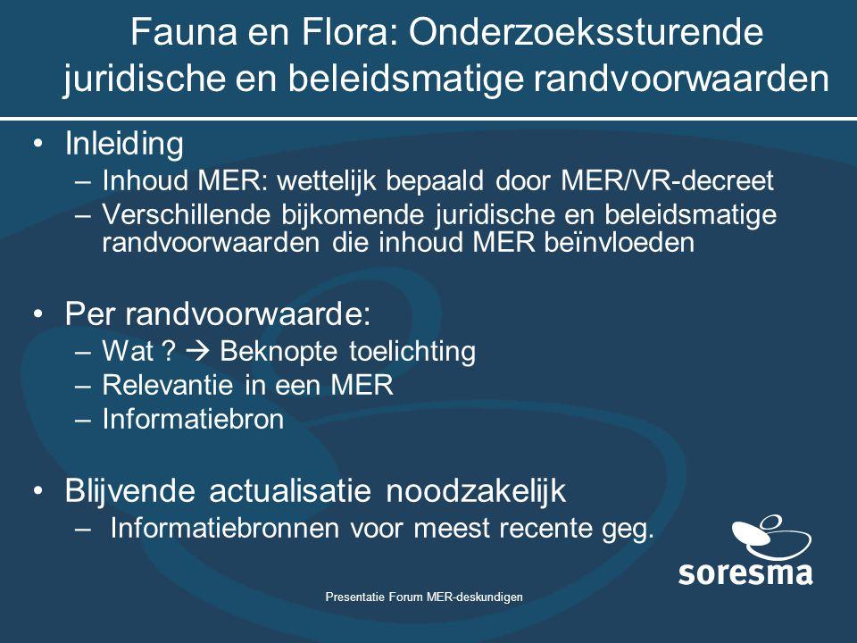 Presentatie Forum MER-deskundigen Fauna en Flora: Onderzoekssturende juridische en beleidsmatige randvoorwaarden Inleiding –Inhoud MER: wettelijk bepa