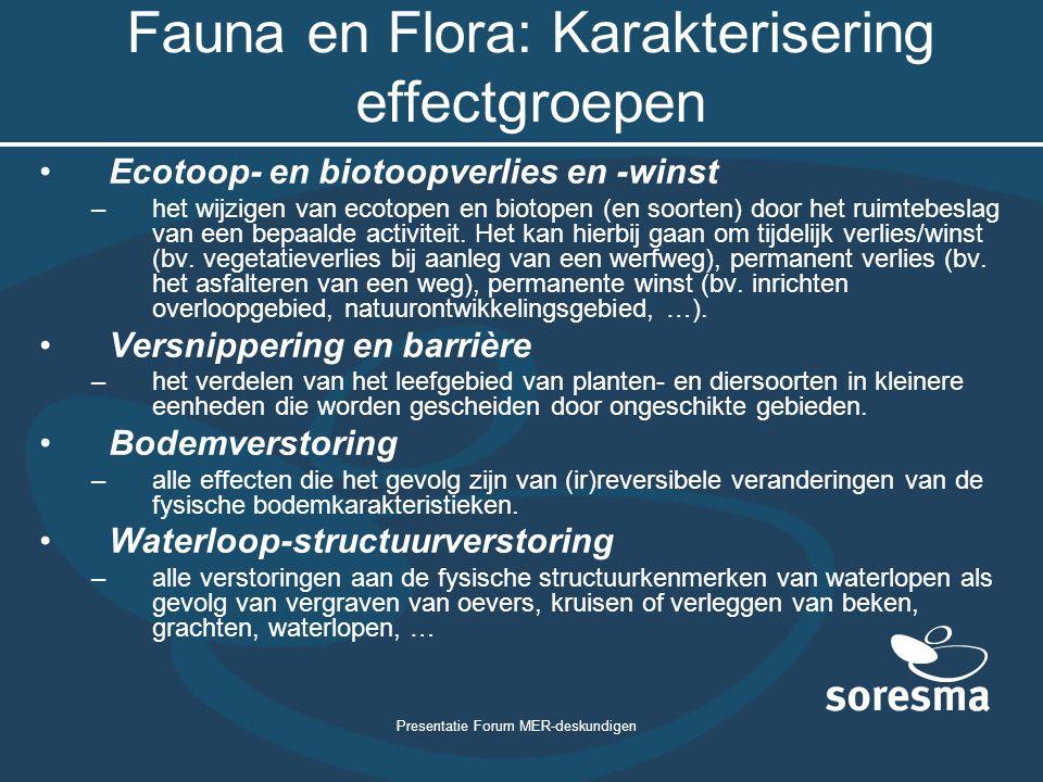 Presentatie Forum MER-deskundigen Fauna en Flora: Karakterisering effectgroepen Ecotoop- en biotoopverlies en -winst –het wijzigen van ecotopen en bio