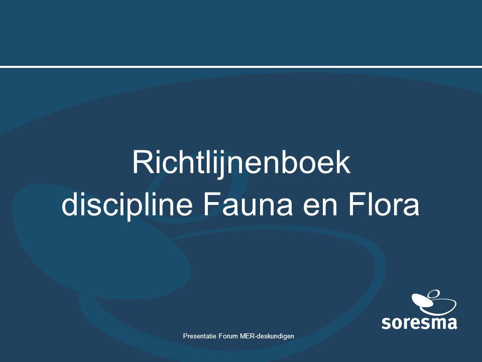 Presentatie Forum MER-deskundigen Richtlijnenboek discipline Fauna en Flora
