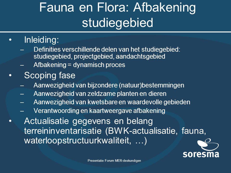 Presentatie Forum MER-deskundigen Fauna en Flora: Afbakening studiegebied Inleiding: –Definities verschillende delen van het studiegebied: studiegebie