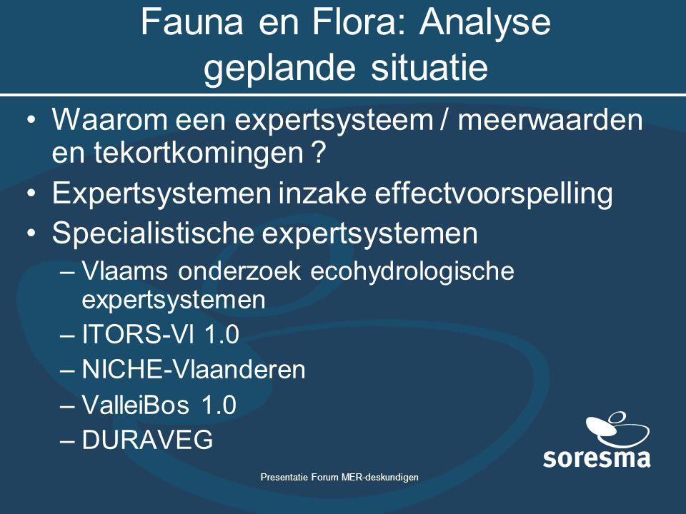 Presentatie Forum MER-deskundigen Fauna en Flora: Analyse geplande situatie Waarom een expertsysteem / meerwaarden en tekortkomingen ? Expertsystemen