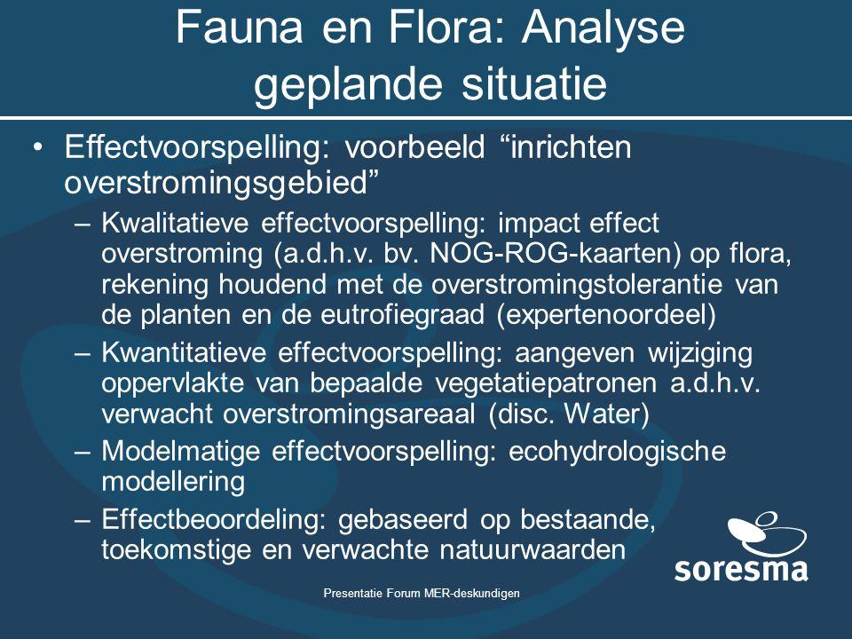 """Presentatie Forum MER-deskundigen Fauna en Flora: Analyse geplande situatie Effectvoorspelling: voorbeeld """"inrichten overstromingsgebied"""" –Kwalitatiev"""