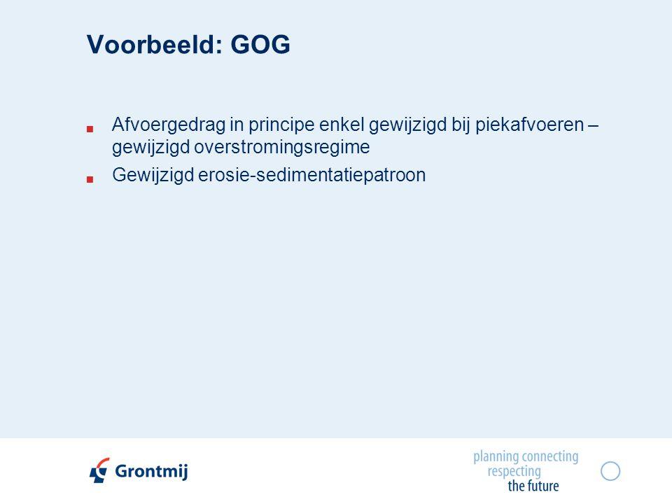 Voorbeeld: GOG  Afvoergedrag in principe enkel gewijzigd bij piekafvoeren – gewijzigd overstromingsregime  Gewijzigd erosie-sedimentatiepatroon