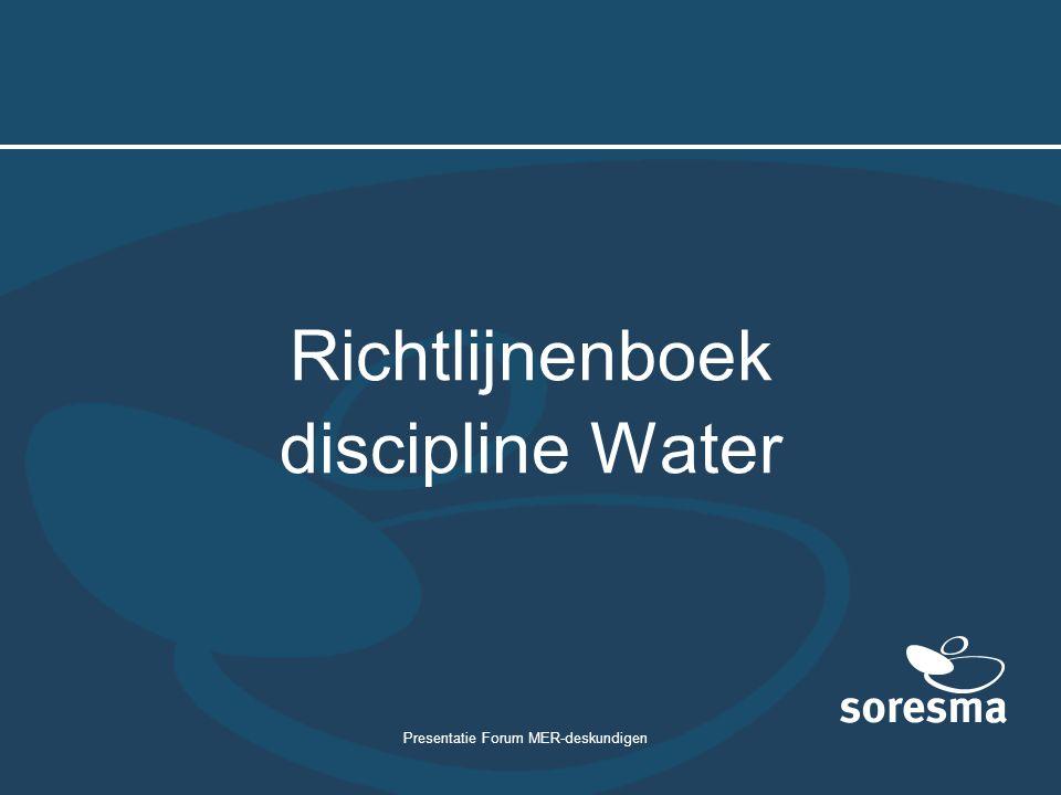 Presentatie Forum MER-deskundigen Richtlijnenboek discipline Water