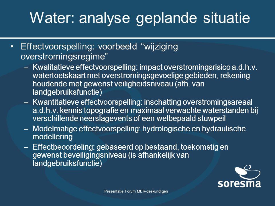 """Presentatie Forum MER-deskundigen Water: analyse geplande situatie Effectvoorspelling: voorbeeld """"wijziging overstromingsregime"""" –Kwalitatieve effectv"""