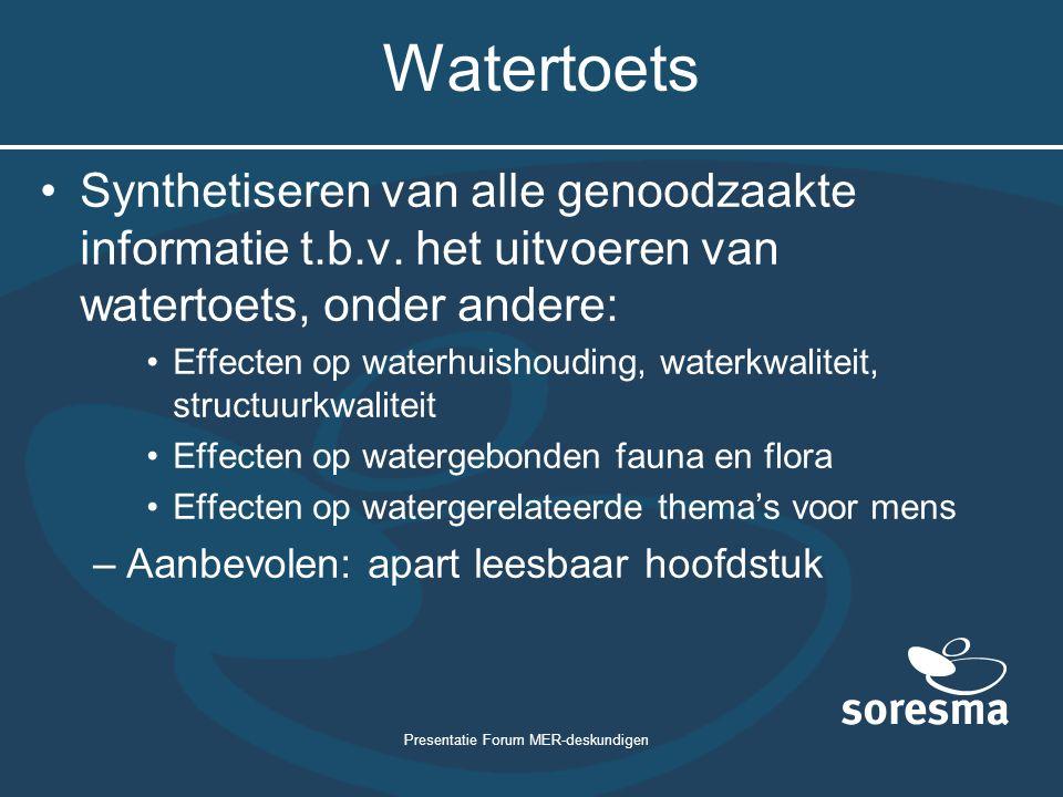 Presentatie Forum MER-deskundigen Watertoets Synthetiseren van alle genoodzaakte informatie t.b.v. het uitvoeren van watertoets, onder andere: Effecte