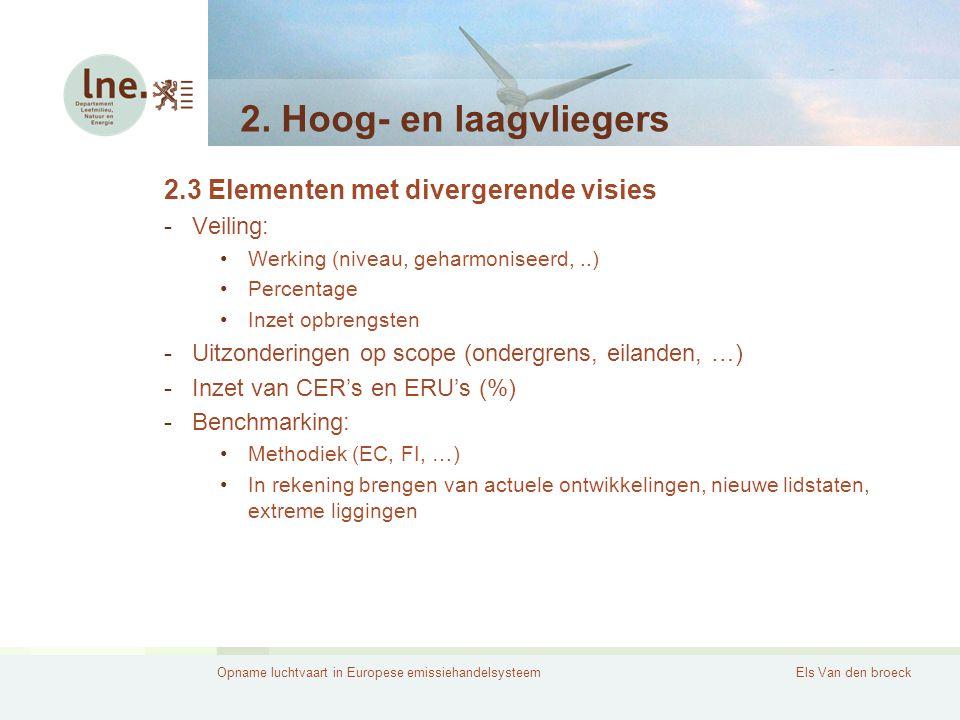 Opname luchtvaart in Europese emissiehandelsysteemEls Van den broeck 2. Hoog- en laagvliegers 2.3 Elementen met divergerende visies -Veiling: Werking