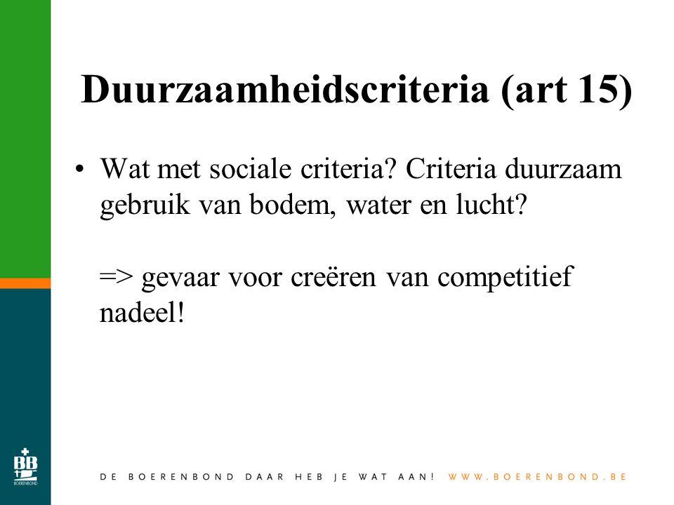 Duurzaamheidscriteria (art 15) Wat met sociale criteria.