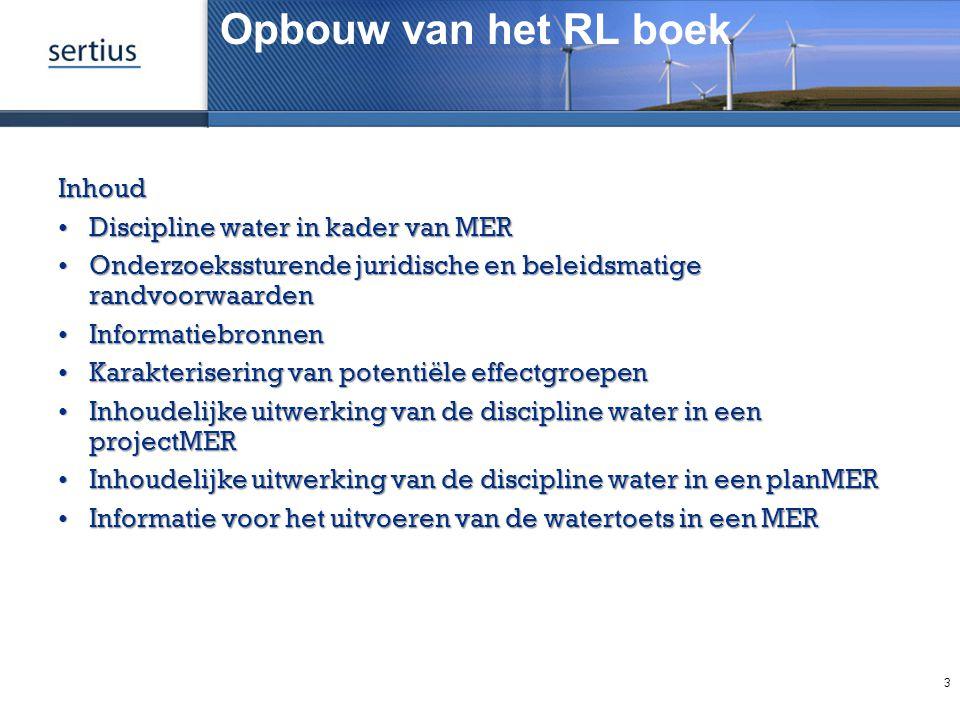 Opbouw van het RL boekInhoud Discipline water in kader van MERDiscipline water in kader van MER Onderzoekssturende juridische en beleidsmatige randvoo