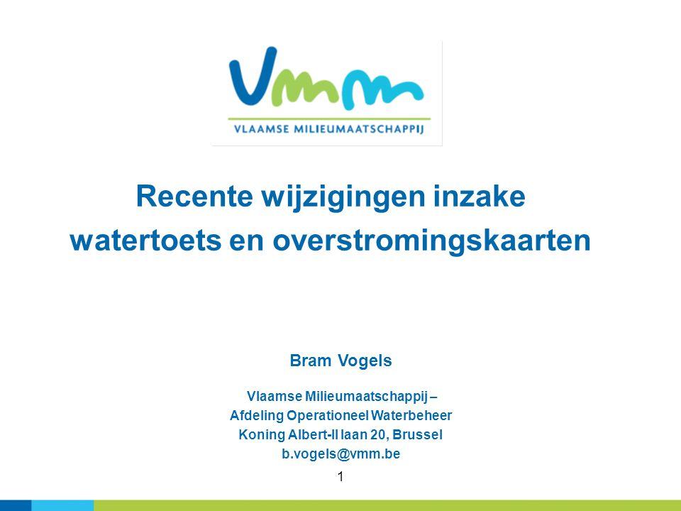 1 Recente wijzigingen inzake watertoets en overstromingskaarten Bram Vogels Vlaamse Milieumaatschappij – Afdeling Operationeel Waterbeheer Koning Albe