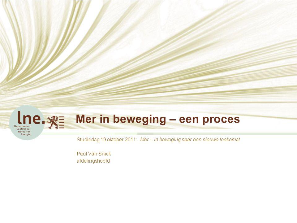 MiB – een procesPaul Van Snick – Dienst Mer Een missie en een visie Wat zijn onze kerntaken.