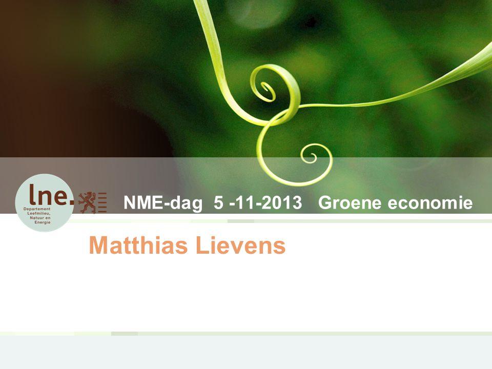 NME-dag 5 -11-2013 Groene economie Matthias Lievens