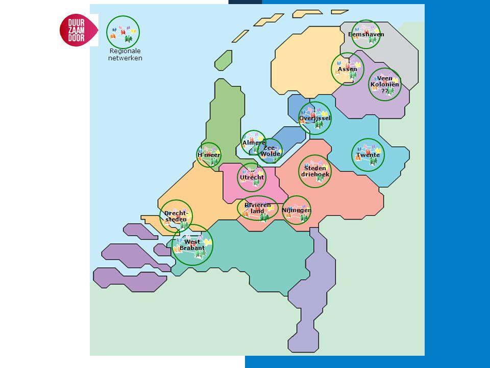 West Brabant Almere H'meer Rivieren land Drecht- steden Nijmegen Twente Steden driehoek Assen Overijssel Zee- Wolde Regionale netwerken Utrecht Eemsha