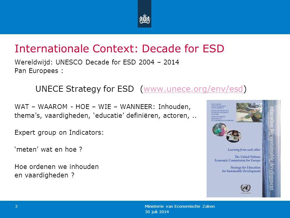 30 juli 2014 Ministerie van Economische Zaken 4 Internationale Context 2 Ordenen van thema's / inhouden (key-indicator 2.1.1) vs.