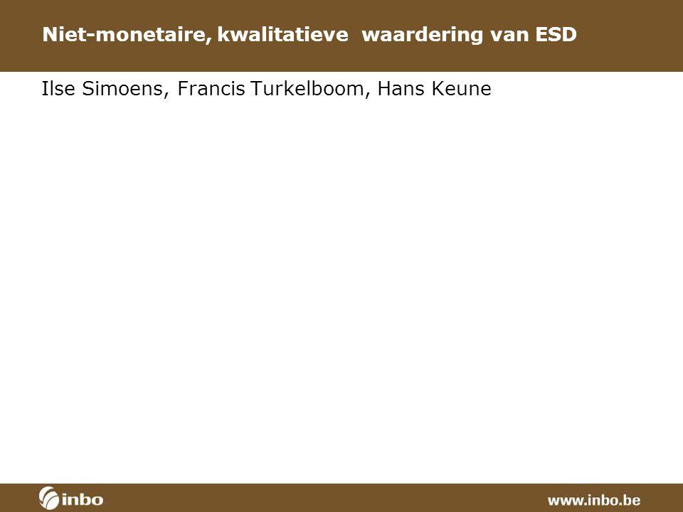 Niet-monetaire, kwalitatieve waardering van ESD Ilse Simoens, Francis Turkelboom, Hans Keune